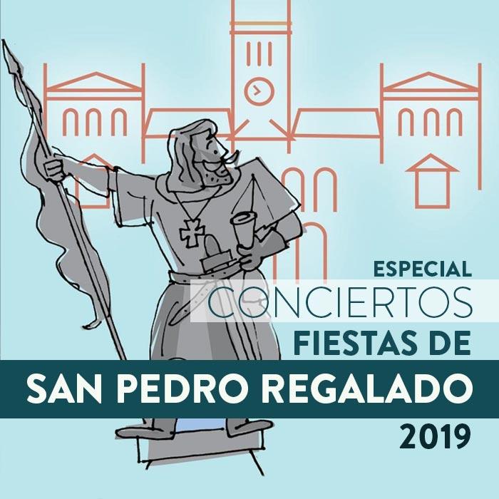 Conciertos FIESTAS SAN PEDRO REGALADO 2019